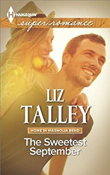 The Sweetest September (Home in Magnolia Bend Book 1) by [Talley, Liz]