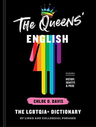The Queens' English: The LGBTQIA+ Dictionary of