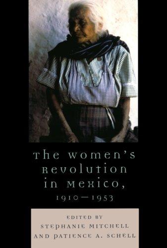 The Women's Revolution in Mexico, 1910-1953 (Latin American Silhouettes)