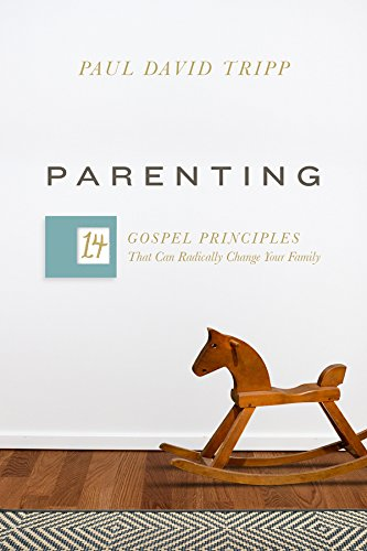 - Parenting: 14 Gospel Principles That Can Radically Change Your Family