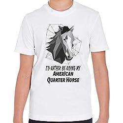 Makoroni - I'd Rather BE Riding My American Quarter Horse Horse Horses Kid's Short Sleeve T Shirt White