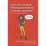Can I tell you about Pathological Demand Avoidance syndrome?