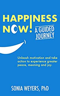 Happiness Now! A Guided Journey by Sonia Weyers ebook deal