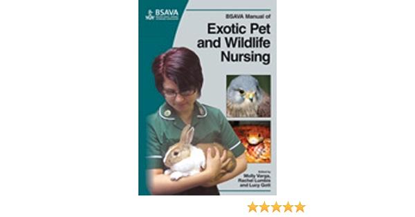 Bsava Manual Of Exotic Pet And Wildlife Nursing 9781905319350 Medicine Health Science Books Amazon Com
