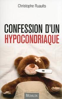 Confession d'un hypocondriaque par Ruaults