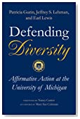 Defending Diversity: Affirmative Action at the University of Michigan