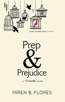 Prep and Prejudice by [Flores, Miren B.]