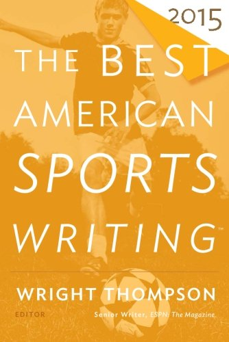The Best American Sports Writing 2015 (The Best American Series ®) (Best American Sports Writing)