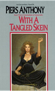 With A Tangled Skein Incarnations Of Immortality Book 3