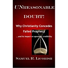 Unreasonable Doubt! Why Christianity Concedes Failed Prophecy