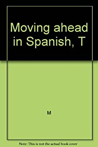 Paperback Moving Ahead in Spanish, T Book