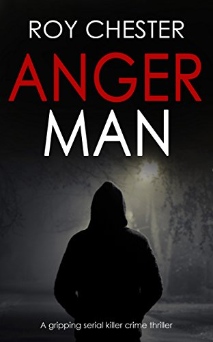 ANGER MAN a gripping serial killer crime thriller