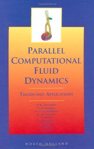 Parallel Computational Fluid Dynamics 2000: Trends and Applications by North Holland