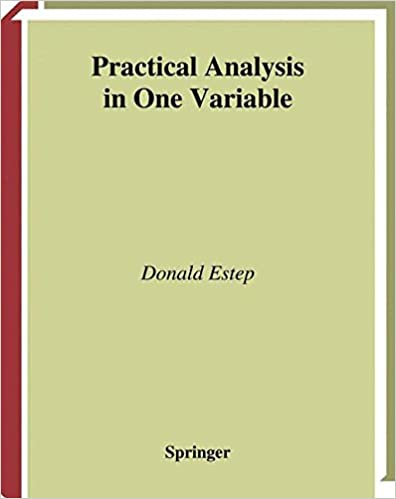Practical analysis in one variable undergraduate texts in practical analysis in one variable undergraduate texts in mathematics 2002nd edition fandeluxe Gallery