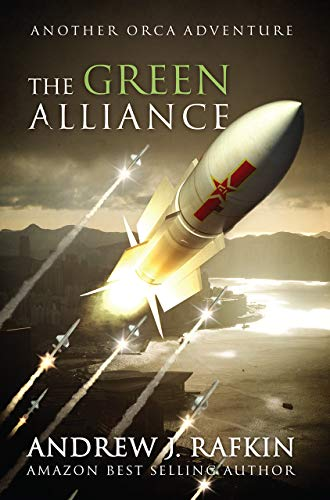 The Green Alliance (ORCA Adventures Book 4) by [Rafkin, Andrew J.]