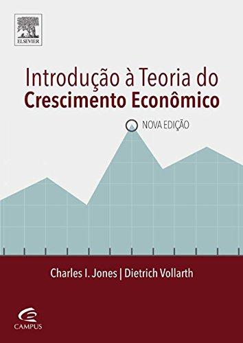 Introdução à Teoria do Crescimento Econômico