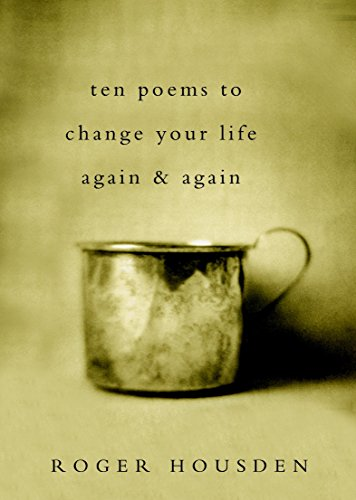 Ten Poems to Change Your Life Again and Again (Your The Best Poems)