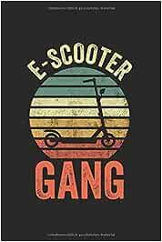 E-Scooter Gang   Notizheft/Schreibheft: E-Scooter Notizbuch Mit 120 Gepunkteten Seiten (Dotgrid). Als Geschenk Eine Tolle Idee Für Scooter Fans
