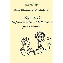 Appunti di Infermieristica Pediatrica (Corso di Laurea in Infermieristica Vol. 5) (Italian Edition)
