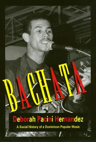 Bachata A Social History of a Dominican Popular Music (Best City In Dominican Republic)