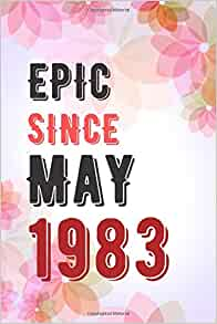 Amazon.com: Epic Since May 1983 - Notebook Journal Gifts ...