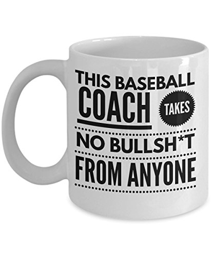 This Baseball Coach Takes No Bullsht From Anyone Coffee Mug