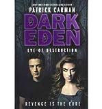 [(Dark Eden: Eve of Destruction )] [Author: Patrick Carman] [Apr-2012]