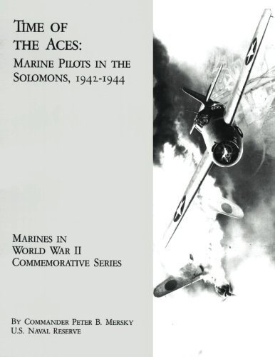 (Time of the Aces:  Marine Pilots in the Solomons, 1942-1944 (Marines in World War II Commemorative Series))