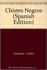 Chistes Negros (Spanish Edition): Parissi Guarnerio: 9789500712187