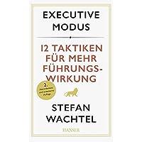 Executive Modus: 12 Taktiken für mehr Führungswirkung (plus E-Book inside)