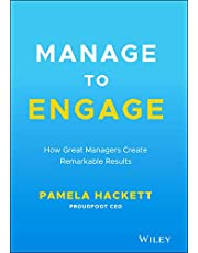 Manage to Engage: How Great Managers Create Remarkable Results