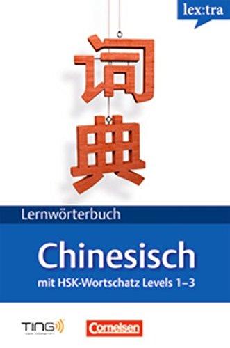 Lextra Chinesisch Lernwörterbuch  Chinesisch Deutsch  Mit HSK Zertifikatswortschatz  B1  TING