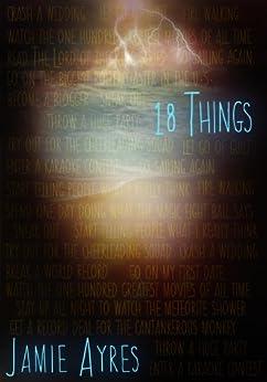 18 Things (My So-Called Afterlife) by [Ayres, Jamie]