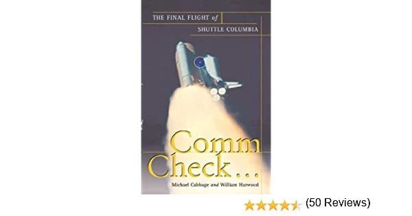Comm Check...: The Final Flight of Shuttle Columbia: Amazon.es ...