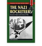 [(Nazi Rocketeers: Dreams of Space and Crimes of War )] [Author: Dennis Piszkiewicz] [Mar-2007]