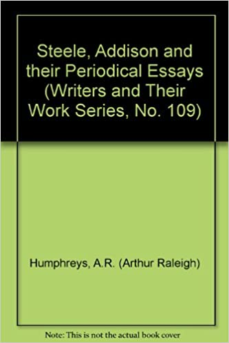 Romeo And Juliet English Essay Steele Addison And Their Periodical Essays Writers And Their Work Series  No  Ar Arthur Raleigh Humphreys Bw Illus Facsimilies  Amazoncom  Thesis For Argumentative Essay Examples also Topics For Proposal Essays Steele Addison And Their Periodical Essays Writers And Their Work  Examples Of Essay Papers