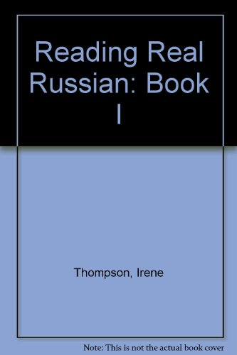 Reading Real Russian: Book I