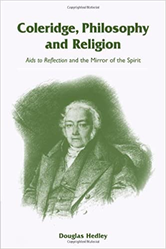 Book Coleridge, Philosophy and Religion: Aids to Reflection and the Mirror of the Spirit by Douglas Hedley (2009-01-11)