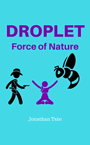 Droplet: Force of Nature (The D.E.W Files Book 5) ()