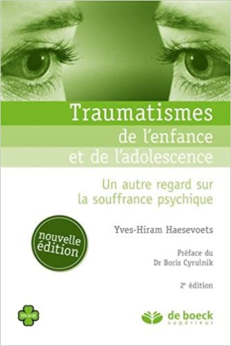 En ligne téléchargement Traumatismes de l'enfance et de l'adolescence : Un autre regard sur la souffrance psychique pdf, epub