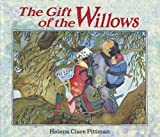 The Gift of the Willows, Helena Clare Pittman, 0930545192