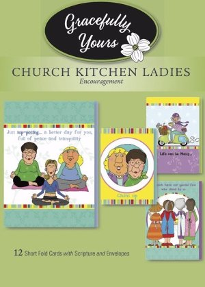 Gracefully Yours Church Kitchen Ladies Encouragement Greeting Cards, 12, 4 Designs/3 Each with Inspirational Message