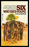 Six Who Died Young, C. R. Clumpner, 0441768466