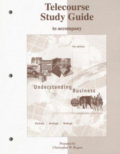 Understanding Business: Telecourse Guide, Seventh Edition