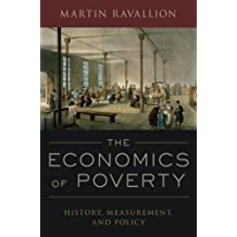 The Economics of Poverty: History, Measurement, and Policy