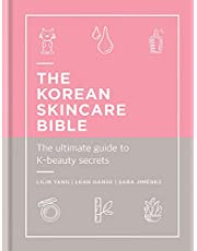 The Korean Skincare Bible: The Ultimate Guide to K-beauty