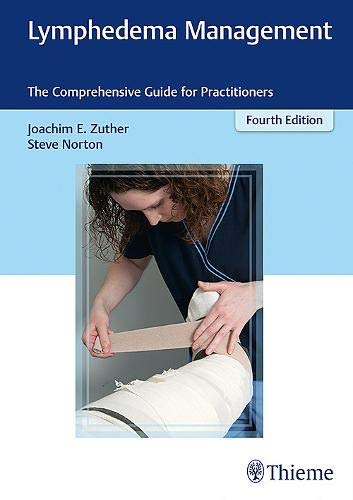 Lymphedema Management: The Comprehensive Guide for Practitioners