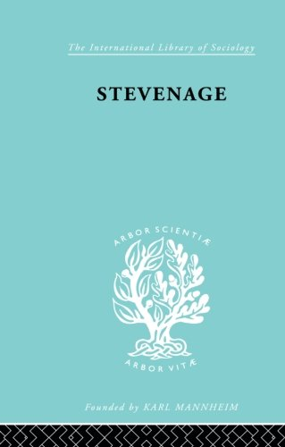 Stevenage: A Sociological Study of a New Town (International Library of Sociology)