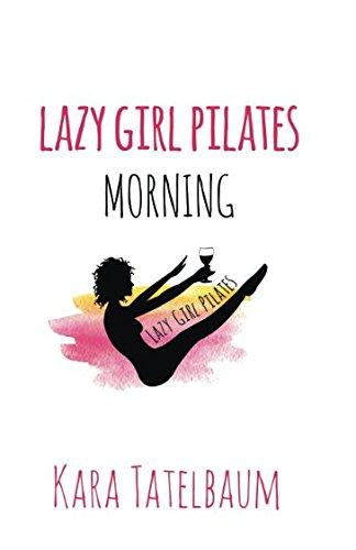Download Lazy Girl Pilates: Morning PDF