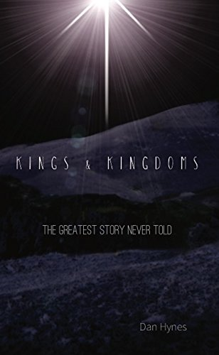 KINGS & KINGDOMS: The greatest story never told